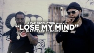 Video: Blacc Zacc Feat. Money Man Lose My Mind [Label Submitted]